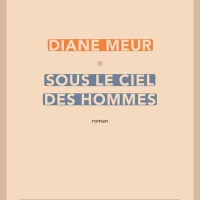 Diane Meur - Sous le ciel des hommes