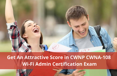 Best Strategies On Cracking the CWNP CWNA-108 Certification Exam