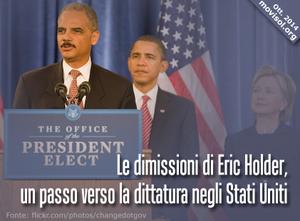 Le dimissioni di Eric Holder, un passo verso la dittatura negli Stati Uniti