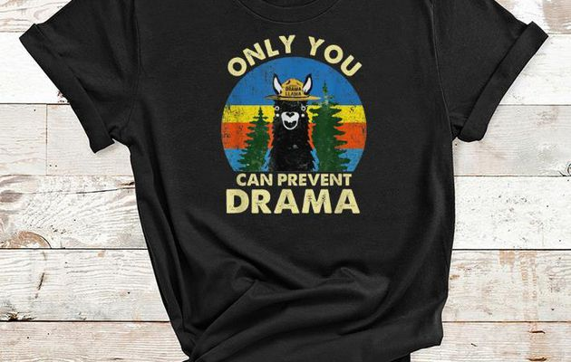 remium Llama Only You Can Prevent Drama Vintage shirt