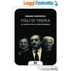 Figli di Troika: Gli artefici della crisi economica