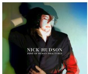 Nick Hudson 💿 Font of Human Fractures