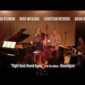 "Redman Mehldau McBride Blade - ""Right Back Round Again"""