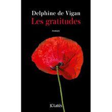 """Un livre lumineux, d'une grande humanité : """"Les gratitudes"""" de Delphine de Vigan."""