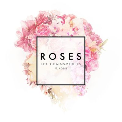 Roses (feat. ROZES) - The Chainsmokers