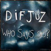 Dif Juz - Who say so ? - 1983 - l'oreille cassée