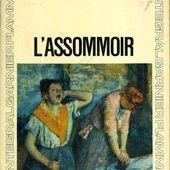 L'ASSOMMOIR d'Emile Zola [résumé détaillé, commenté & parodique] (et vice-versa)