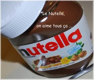 Le Nutella, on aime tous ça ...