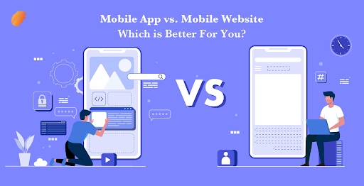 Mobile App Vs. Mobile Website- Which Is Better For You?