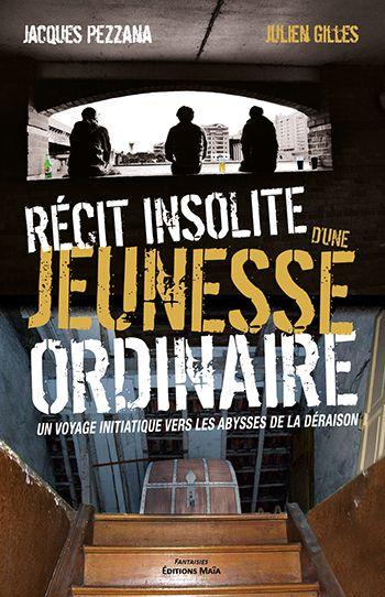 Recit-insolite-dune-jeunesse-ordinaire-Jacques-Pezzana-Julien-Gilles