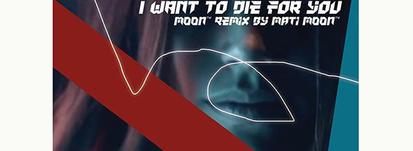 Sortie du remix club 'I want to die for you' | FRANTIC | Mati Moon