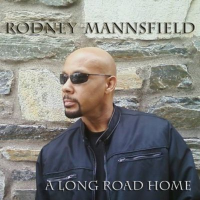 "Rodney Mannsfield ""A Long Road Home"" (2011)"