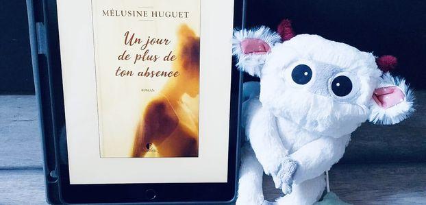 Un jour de plus de ton absence / Mélusine Huguet