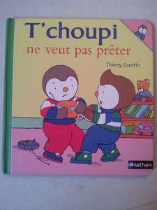 T'Choupi va sur le pot, fête Noël, ne veut pas prêter. (dès 2 ans)