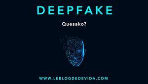 DeepFake : Quésako ?