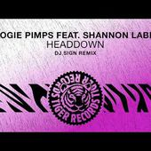 Boogie Pimps feat. Shannon LaBrie - HeadDown (Dj Sign Remix)