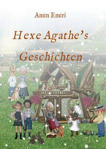 Hexe Agathe`s Geschichten