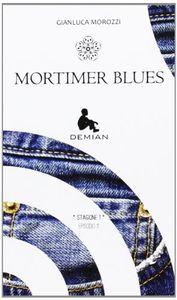 "Gianluca Morozzi, ""Mortimer blues"""
