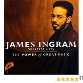 James Ingram - The Greatest Hits: Power of Great Music