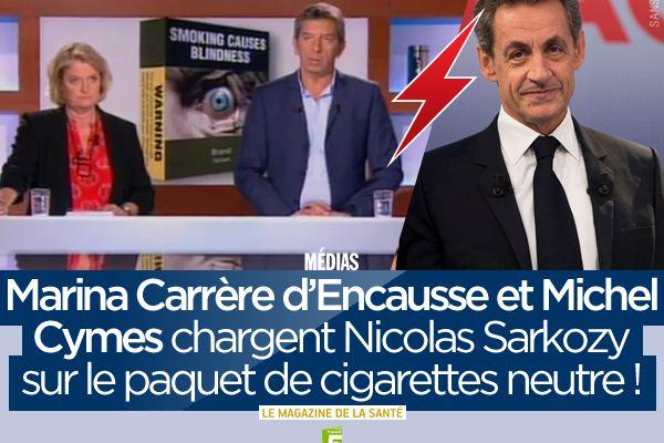 Marina Carrère d'Encausse et Michel Cymes chargent Nicolas Sarkozy sur le paquet de cigarettes neutre ! #SanteF5