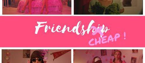 FRIENDCHEAP un court métrage 100% girly