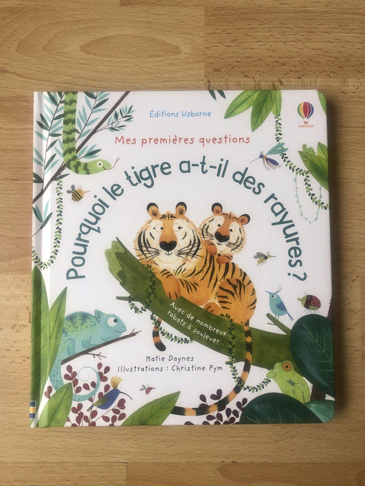 Pourquoi le tigre a-t-il des rayures ? Usborne