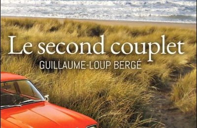 *LE SECOND COUPLET* Guillaume-Loup Bergé* Éditions Largo* par Martine Lévesque*