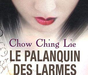 Le palanquin des larmes de Chow Ching Lie