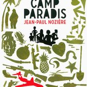 Jean-Paul NOZIERE : Camp Paradis. - Les Lectures de l'Oncle Paul