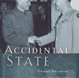 Accidental State  Chiang Kai-shek, the United States, and the Making of Taiwan free download