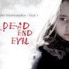 Dead End Evil Design