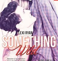 Reckless and Real tome 0,5 : Something Wild de Lexi RYAN