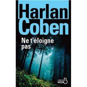 Ne t'éloigne pas : La bad-mum version Harlan Coben