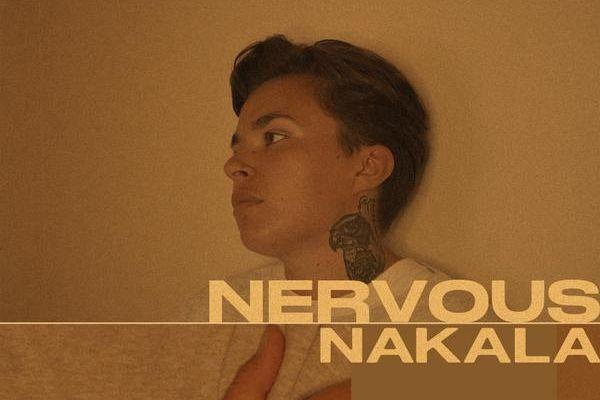 💿 Nakala  - Nervous