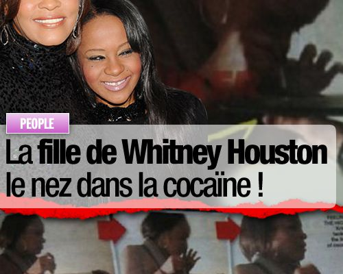 La fille de Whitney Houston le nez dans la cocaïne !