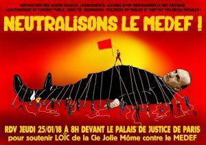 Pour la relaxe de Loïc (Cie Jolie Mome) - Contre les répressions politiques, Pour la séparation du Medef et de l'État