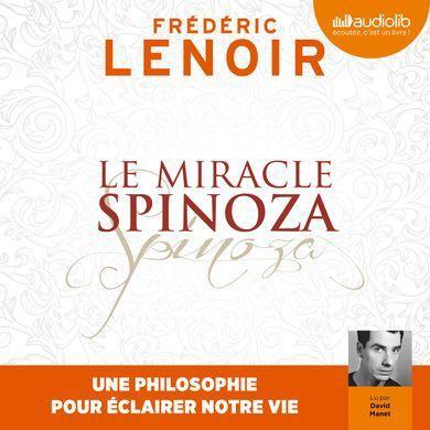 CRLIVRES- Le Miracle Spinoza de Frédéric Lenoir