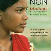 La force de dire non. A 11 ans j'ai préféré me laisser mourir de faim que de me marier - Rekha Kalindi