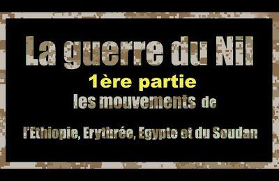 La guerre du Nil entre L'Égypte, le Soudan, l'Éthiopie et l'Érythrée. 1ère partie