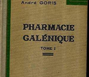 PHARMACIE GALENIQUE TOME 1 DE A-GORIS ET A.LIOT DE 1942  de auteur..livre en res bon etat prix  45€