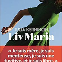 Liv Maria - Julia Kerninon