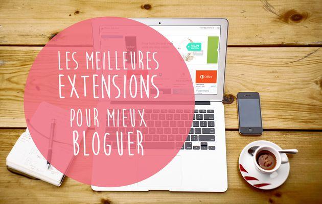 Les meilleures extensions pour mieux bloguer !