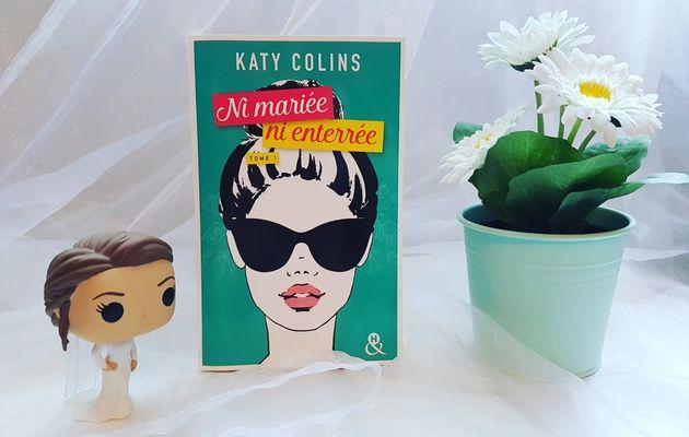 Ni mariée, ni enterrée, tome 1 : Partir (un jour) - Katy Collins