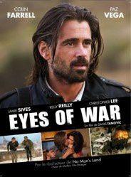 Eyes of war de Danis Tanovic dans l'univers des photographes de guerre.