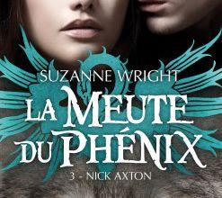 La Meute du Phénix T3 : Nick Axton de Susanne Wright