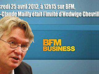 JEAN-CLAUDE MAILLY SUR BFM - 290412