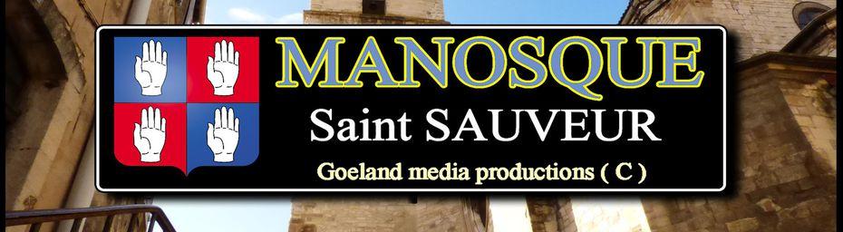 EGLISE SAINT SAUVEUR de MANOSQUE ( Alpes de Haute Provence )