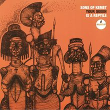 "Sons Of Kemet - ""your queen is a reptile"" (2018)"