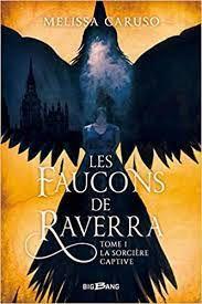 Les faucons de Raverra : La sorcière captive, Melissa Caruso, BigBang, 2021