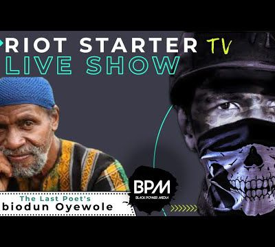 B.P.M - Riot Starter TV Live : Abiodum Oyewole of The Last Poets